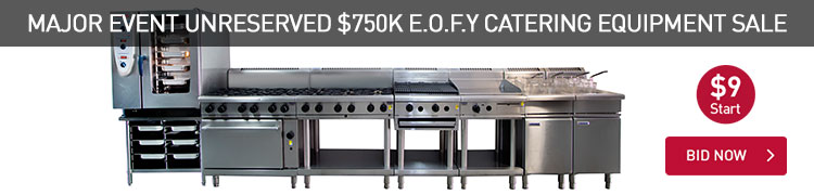 MAJOR EVENT UNRESERVED $750k E.O.F.Y CATERING EQUIPMENT SALE
