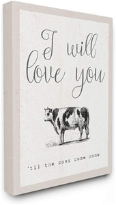 Love You Till The Cows Come Home - Decor